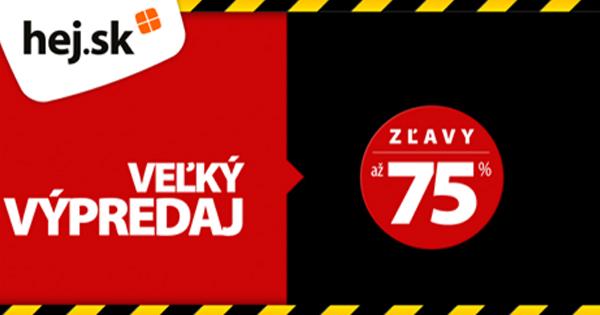 Veľký výpredaj na HEJ.sk a zľavy až -75%